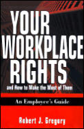 Your Workplace Rights & How To Make Th