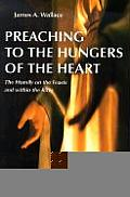 Preaching to the Hungers of the Heart The Homily on the Feasts & Within the Rites