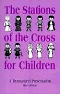 Stations of the Cross for Children: A Dramatized Presentation