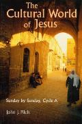 The Cultural World of Jesus: Sunday by Sunday, Cycle a (Bestseller! the Cultural World of Jesus: Sunday by Sunday)
