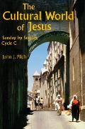 Cultural World of Jesus Sunday by Sunday Cycle C