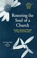 Restoring the Soul of a Church: Healing Congregations Wounded by Clergy Sexual Misconduct (From the Interfaith Sexual Trauma Institute)