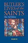 Butler's Lives of the Saints: March: New Full Edition