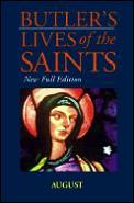 Butler's Lives of the Saints: August: New Full Edition
