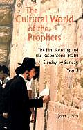 The Cultural World of the Prophets: The First Reading and Responsorial Psalm, Sunday by Sunday: Year B