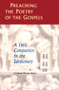 Preaching The Poetry Of The Gospels A Lyric Companion To The Lectionary
