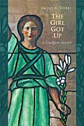The Girl Got Up: A Cruciform Memoir
