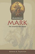 Maverick Mark: The Untamed First Gospel