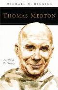 Thomas Merton: Faithful Visionary