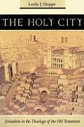 The Holy City: Jerusalem in the Theology of the Old Testament