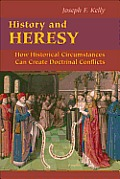 History and Heresy: How Historical Forces Can Create Doctrinal Conflicts