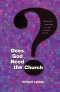 Does God Need the Church Toward a Theology of the People of God