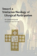 Toward a Trinitarian Theology of Liturgical Participation