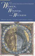 Women, Wisdom, and Witness: Engaging Contexts in Conversation
