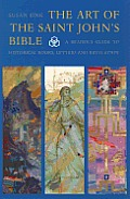 The Art of the Saint John's Bible: A Reader's Guide to Historical Books, Letters and Revelation