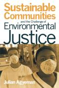 Sustainable Communities & the Challenge of Environmental Justice