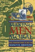 Making Men Moral: Social Engineering During the Great War (American Social Experience)