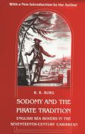 Sodomy and the Pirate Tradition : English Sea Rovers in the Seventeenth Century Caribbean (Rev 95 Edition)