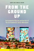 From the Ground Up : Environmental Racism and the Rise of the Environmental Justice Movement (01 Edition)