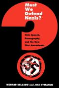 Must We Defend Nazis?: Hate Speech, Pornography, and the New First Amendment