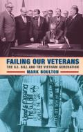 Failing Our Veterans: The G.I. Bill and the Vietnam Generation