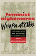 Feminist Nightmares: Women at Odds: Feminism and the Problem of Sisterhood