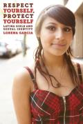 Respect Yourself, Protect Yourself: Latina Girls and Sexual Identity Cover