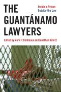The Guantanamo Lawyers: Inside a Prison Outside the Law