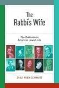 The Rabbi's Wife: The Rebbetzin in American Jewish Life
