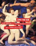 Love the Sin : Sexual Regulation and the Limits of Religious Tolerance (03 Edition)