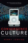 Convergence Culture Where Old & New Media Collide