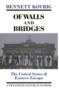 Of Walls and Bridges: The United States and Eastern Europe