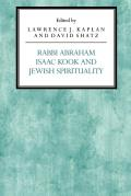 Rabbi Abraham Isaac Kook and Jewish Spirituality (Reappraisals in Jewish Social and Intellectual History)