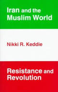 Iran and the Muslim: Revolution and Resistance