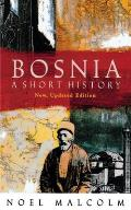 Bosnia :A Short History by Noel Malcolm
