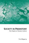 Society in Prehistory: The Origins of Human Culture