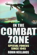 In the Combat Zone Special Forces since 1945