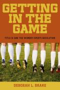 Getting in the Game: Title IX and the Women's Sports Revolution Cover