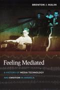 Feeling Mediated: A History of Media Technology and Emotion in America
