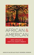 African & American: West Africans In Post-Civil Rights America (Nation Of Nations: Immigrant History As... by Marilyn Halter