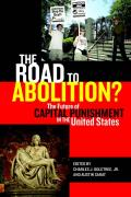 The Road to Abolition?: The Future of Capital Punishment in the United States (Charles Hamilton Houston Institute Series on Race and Justic)