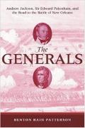 The Generals: Andrew Jackson, Sir Edward Pakenham, and the Road to the Battle of New Orleans