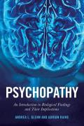Psychopathy: An Introduction to Biological Findings and Their Implications
