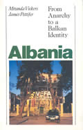Albania From Anarchy To A Balkan Ident
