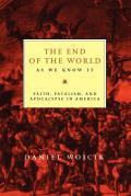 End of the World as We Know It: Faith, Fatalism, and Apocalypse in America