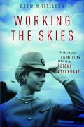 Working the Skies: The Fast-Paced, Disorienting World of the Flight Attendant