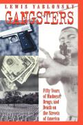 Gangsters: Fifty Years of Madness, Drugs, and Death on the Streets of America
