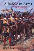 A Rabble In Arms: Massachusetts Towns & Militiamen During King Philipas War by Kyle F. Zelner