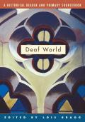 Deaf World : a Historical Reader and Primary Sourcebook (01 Edition)