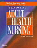 Student learning guide for BeareMyers Adult health nursing, 3rd ed
